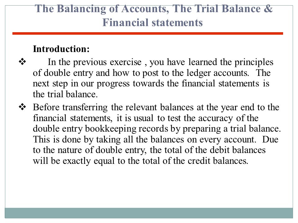 The Balancing of Accounts, The Trial Balance & Financial statements