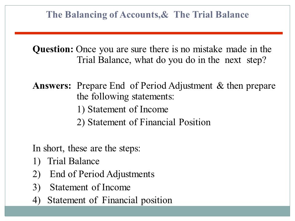 The Balancing of Accounts,& The Trial Balance
