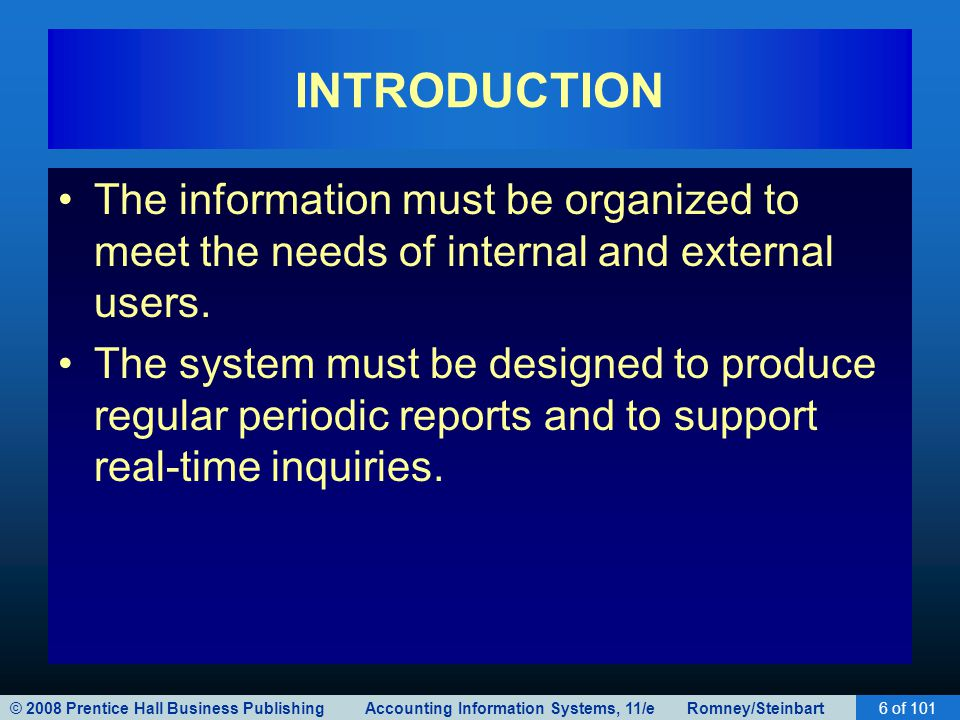 INTRODUCTION The information must be organized to meet the needs of internal and external users.