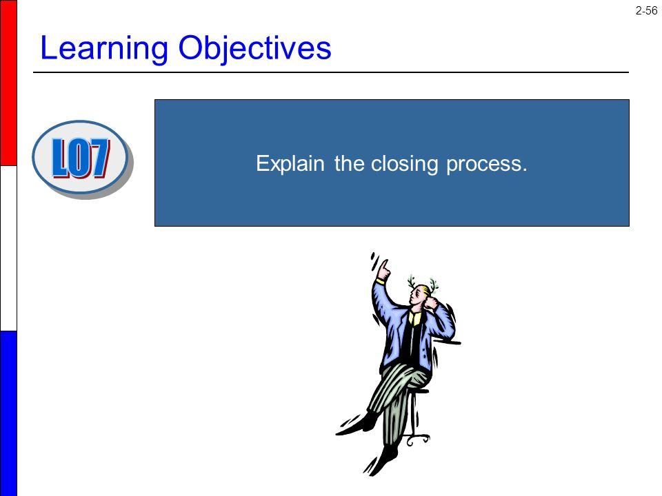 Explain the closing process.