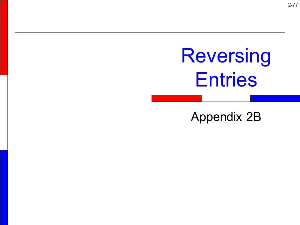 Reversing Entries Appendix 2B Appendix 2B: Reversing Entries