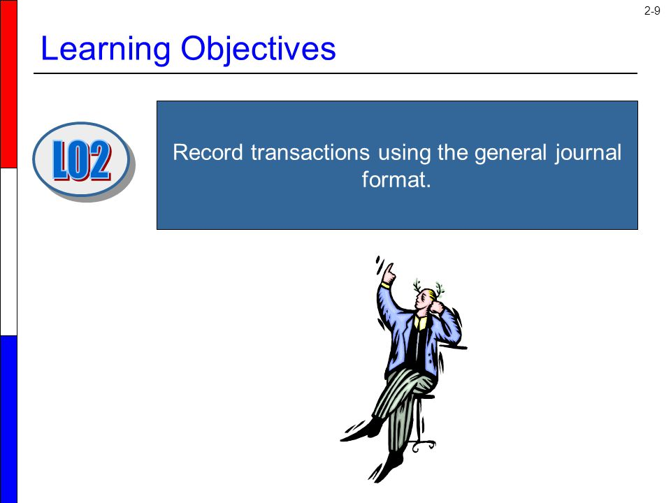 Record transactions using the general journal format.
