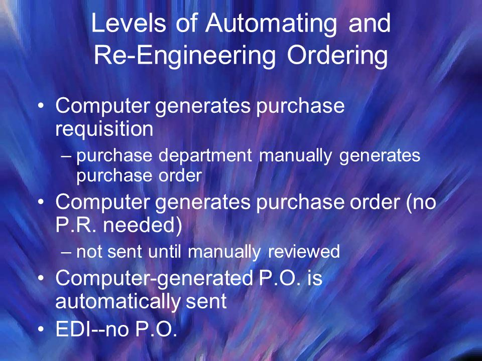 Levels of Automating and Re-Engineering Ordering