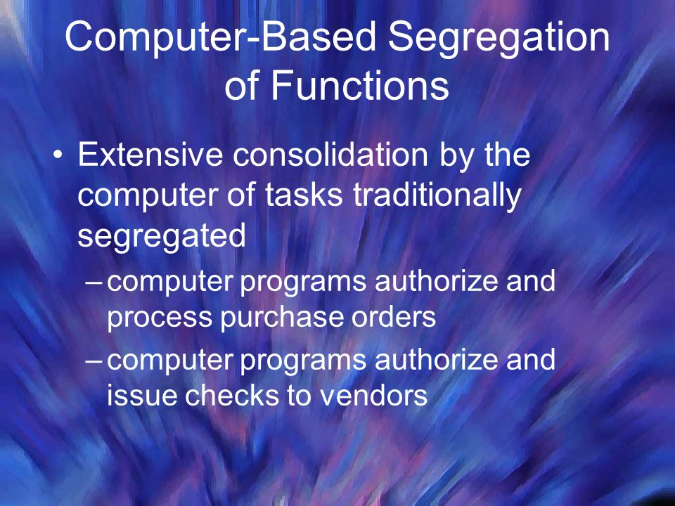 Computer-Based Segregation of Functions
