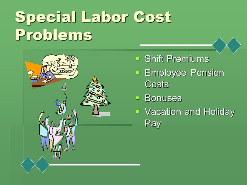 Special Labor Cost Problems