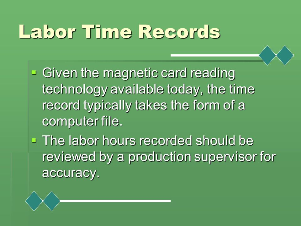 Labor Time Records Given the magnetic card reading technology available today, the time record typically takes the form of a computer file.