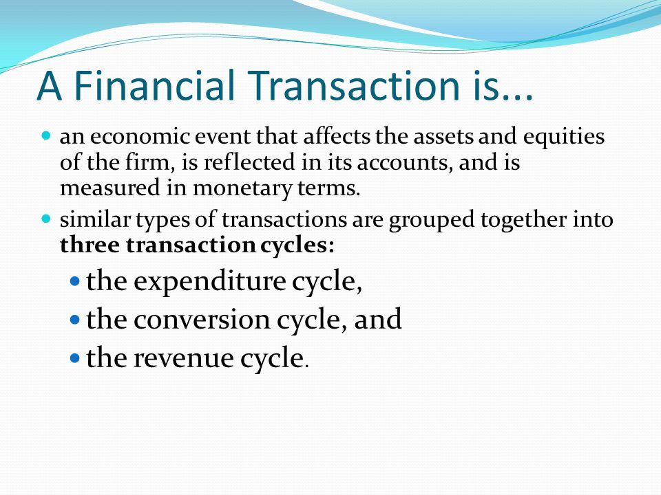 A Financial Transaction is...