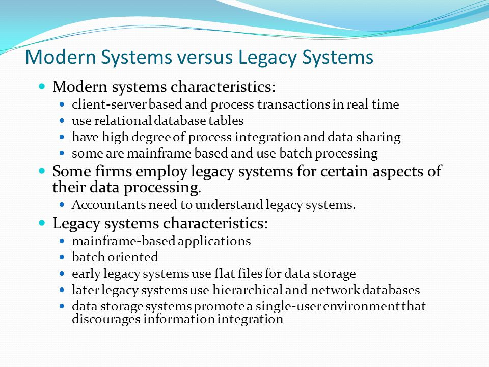 Modern Systems versus Legacy Systems