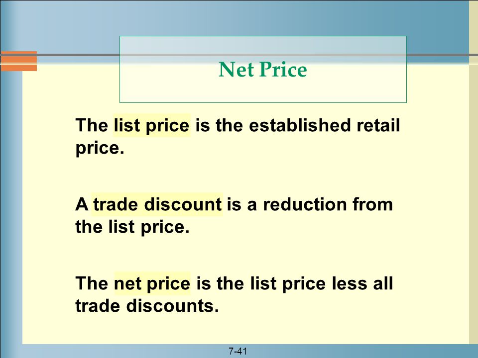 Net Price The list price is the established retail price.