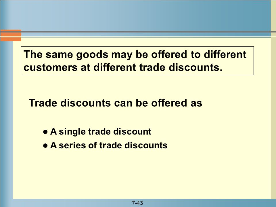 Trade discounts can be offered as