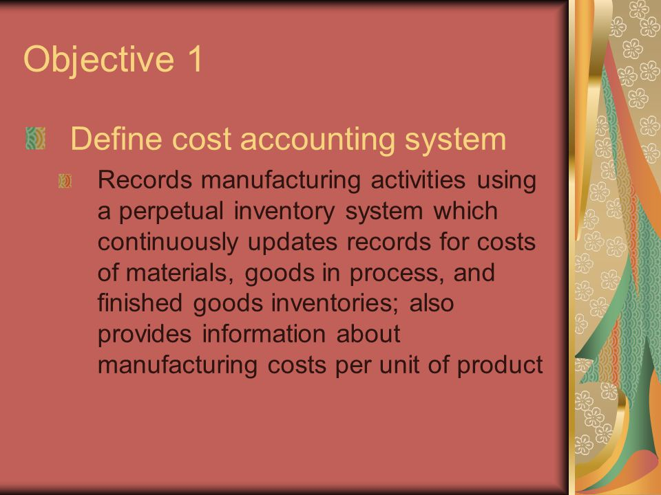 Objective 1 Define cost accounting system