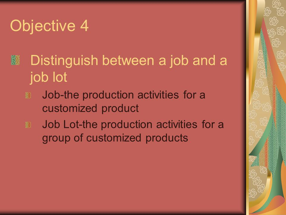 Objective 4 Distinguish between a job and a job lot