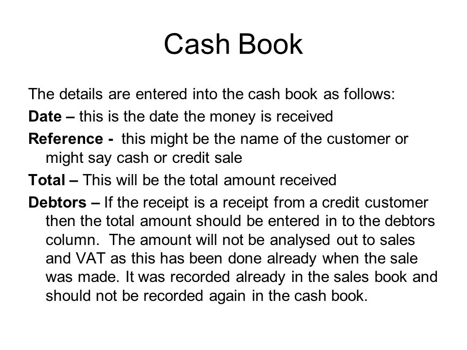 Cash Book The details are entered into the cash book as follows: