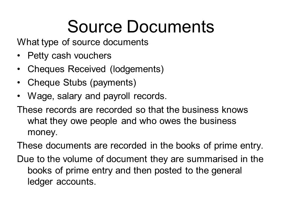 Source Documents What type of source documents Petty cash vouchers