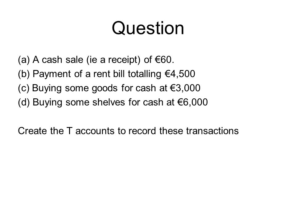 Question (a) A cash sale (ie a receipt) of €60.