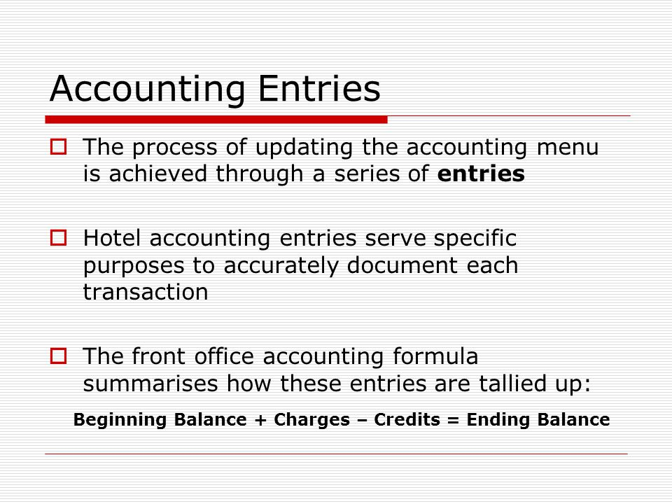 Accounting Entries The process of updating the accounting menu is achieved through a series of entries.