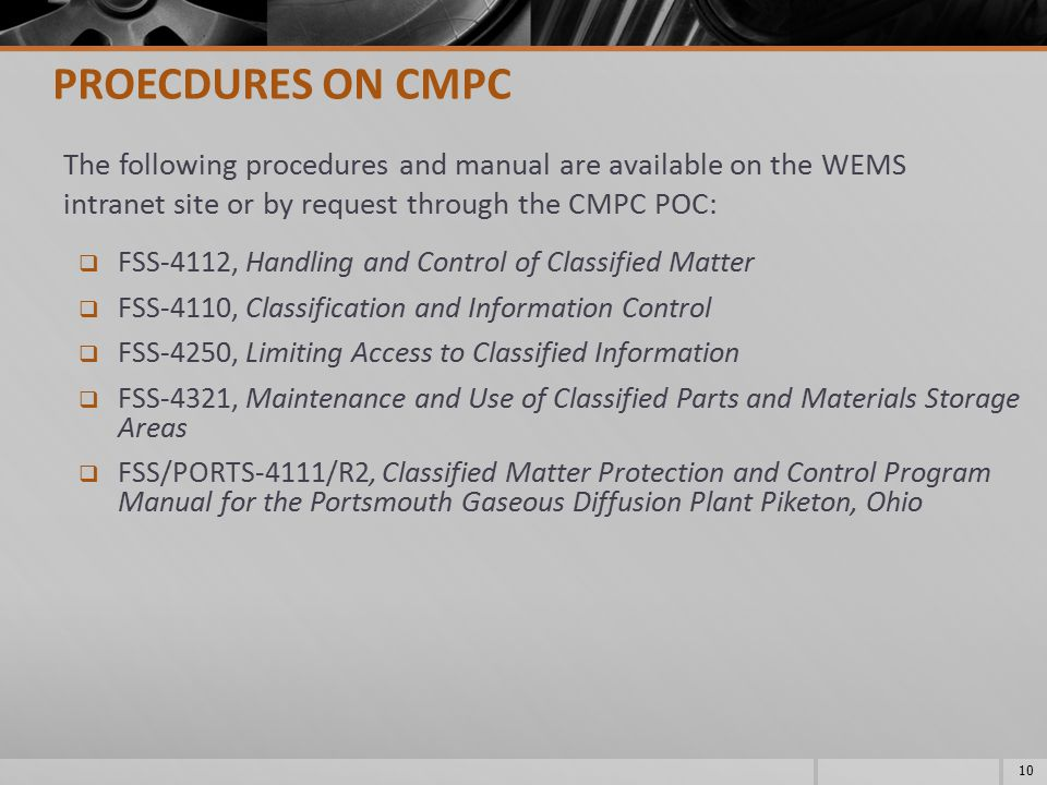PROECDURES ON CMPC The following procedures and manual are available on the WEMS intranet site or by request through the CMPC POC: