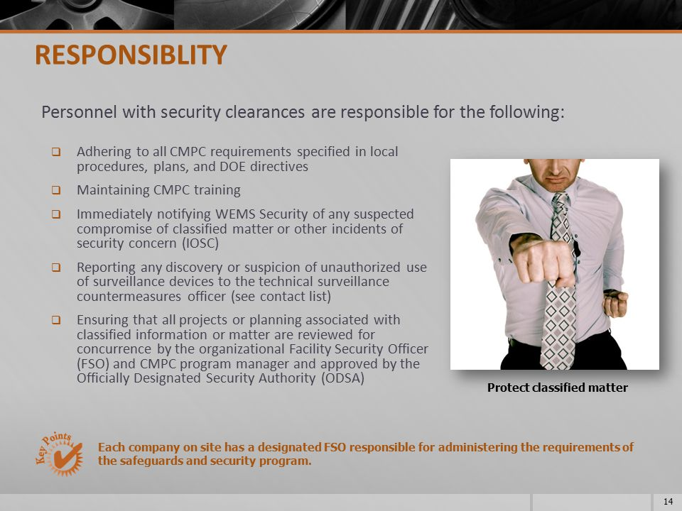 RESPONSIBLITY Personnel with security clearances are responsible for the following: