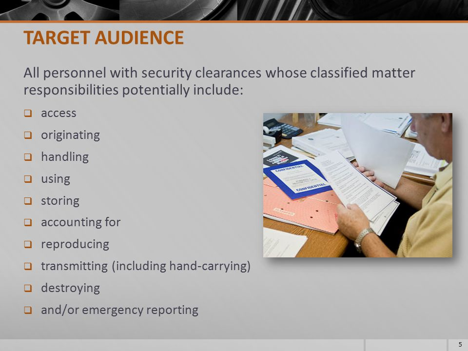 TARGET AUDIENCE All personnel with security clearances whose classified matter responsibilities potentially include: