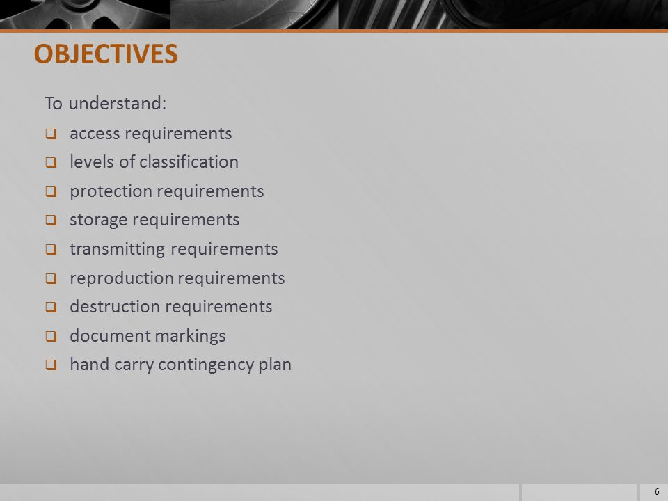 OBJECTIVES To understand: access requirements levels of classification