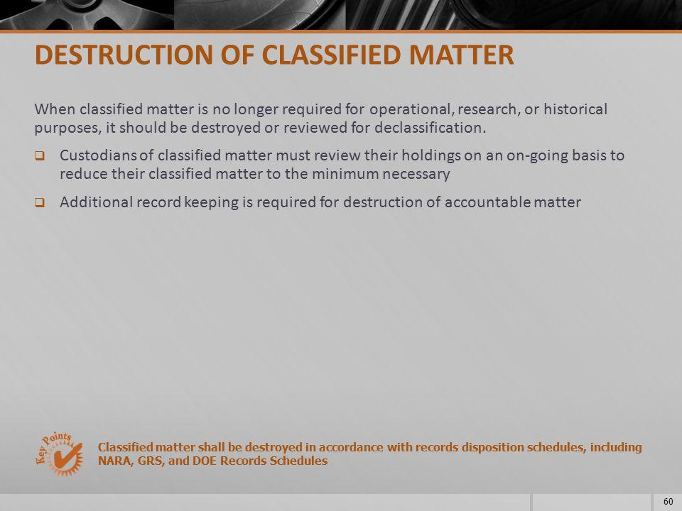 DESTRUCTION OF CLASSIFIED MATTER