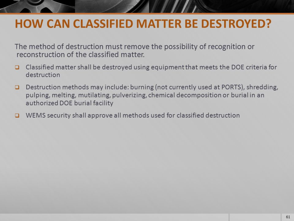 HOW CAN CLASSIFIED MATTER BE DESTROYED