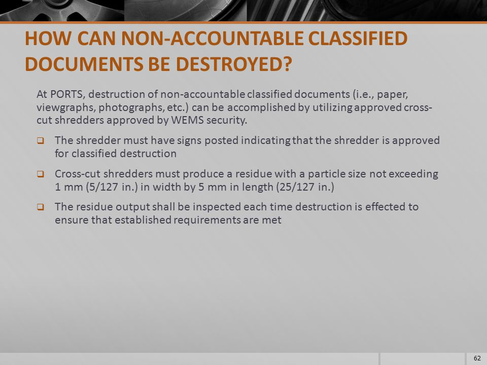 HOW CAN NON-ACCOUNTABLE CLASSIFIED DOCUMENTS BE DESTROYED