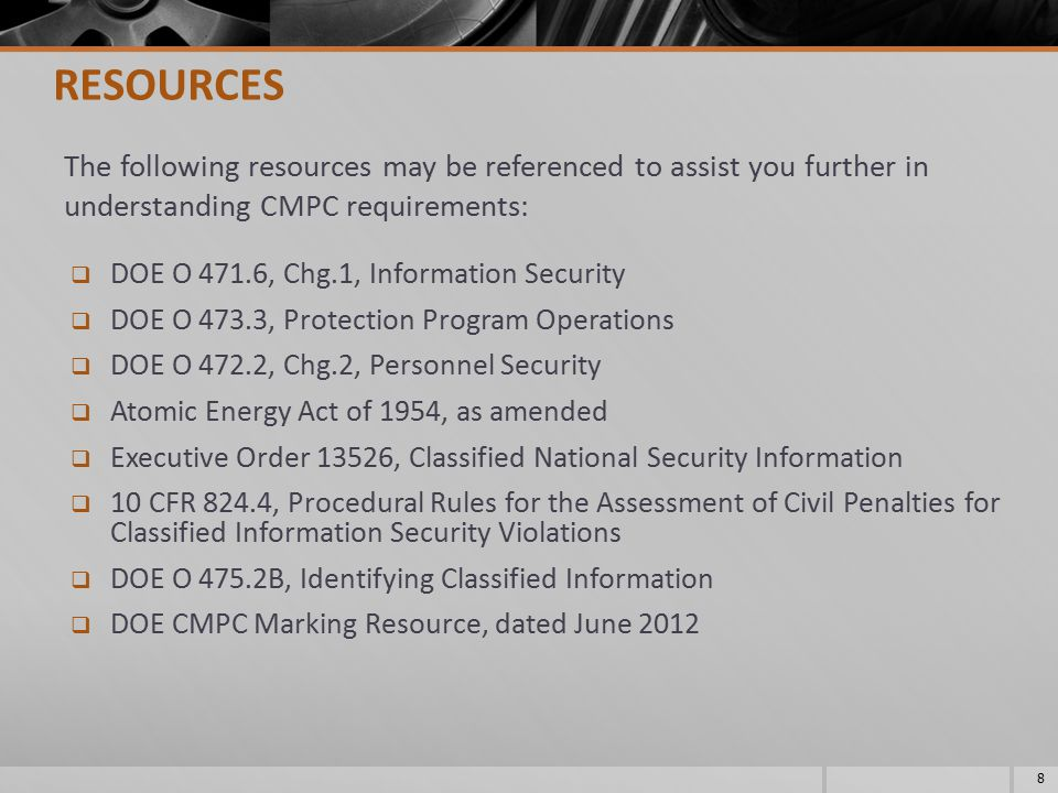 RESOURCES The following resources may be referenced to assist you further in understanding CMPC requirements: