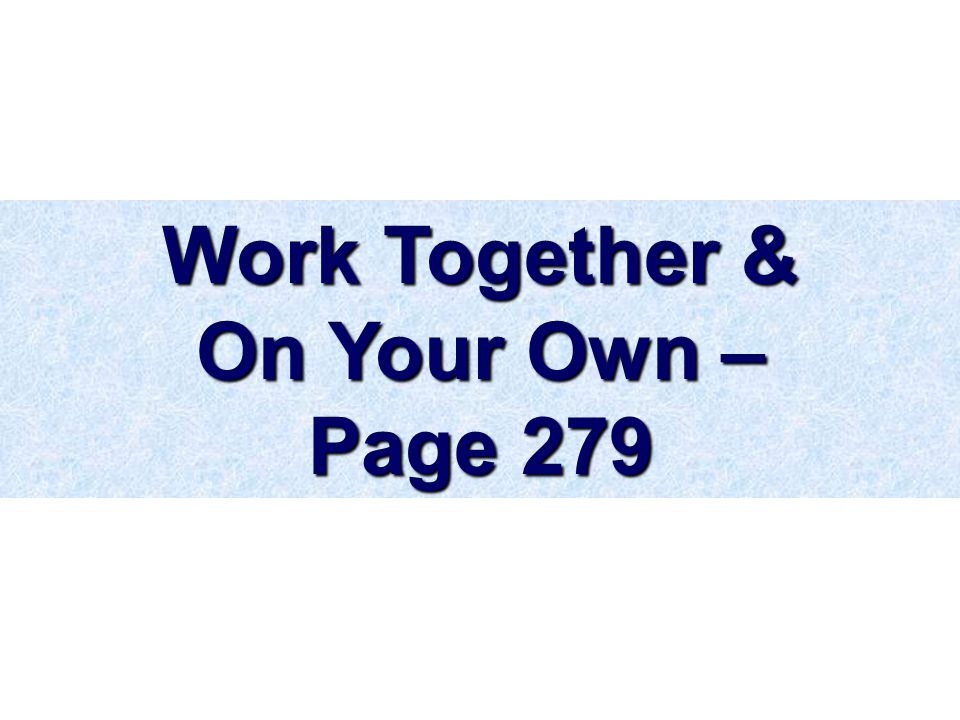 Work Together & On Your Own – Page 279