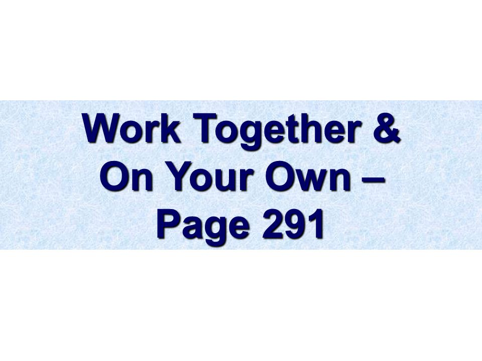 Work Together & On Your Own – Page 291