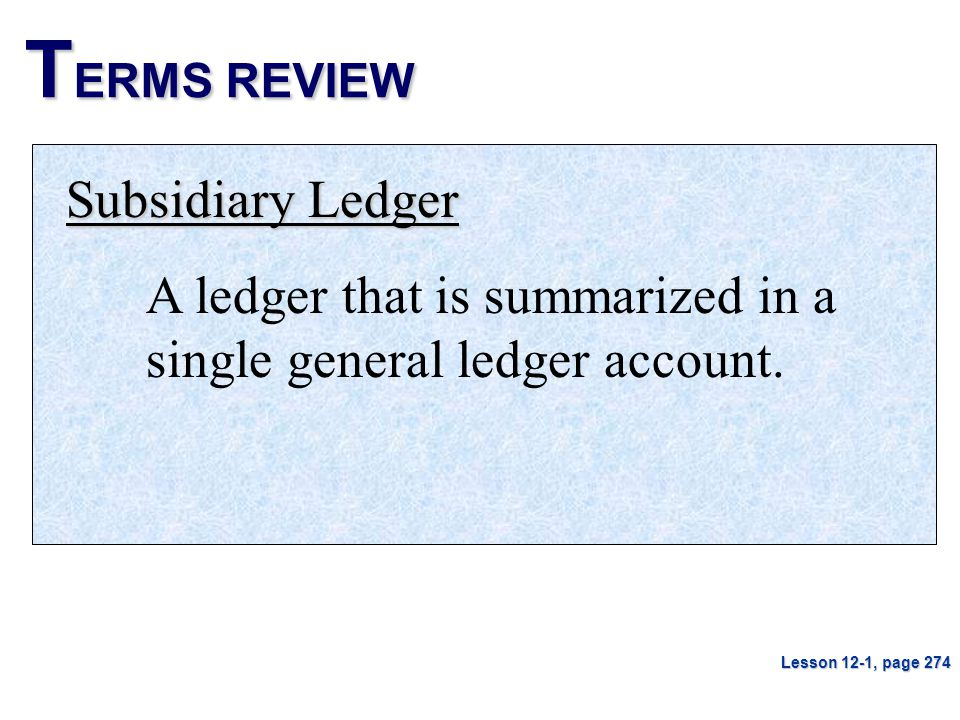 TERMS REVIEW Subsidiary Ledger
