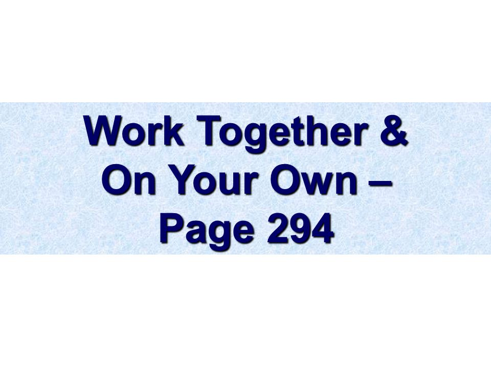 Work Together & On Your Own – Page 294