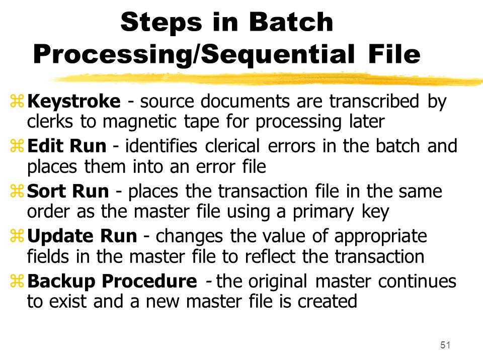 Steps in Batch Processing/Sequential File