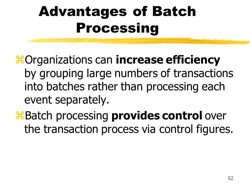 Advantages of Batch Processing