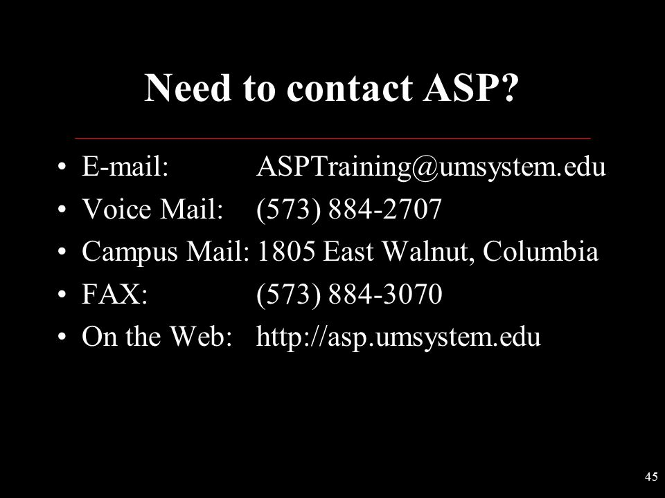 Need to contact ASP E-mail: ASPTraining@umsystem.edu