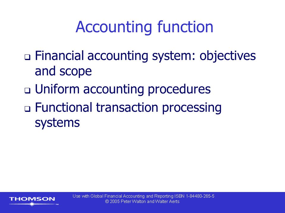 Accounting function Financial accounting system: objectives and scope