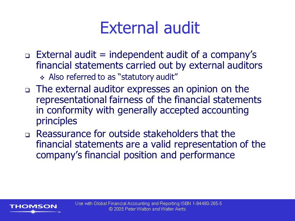 External audit External audit = independent audit of a company's financial statements carried out by external auditors.