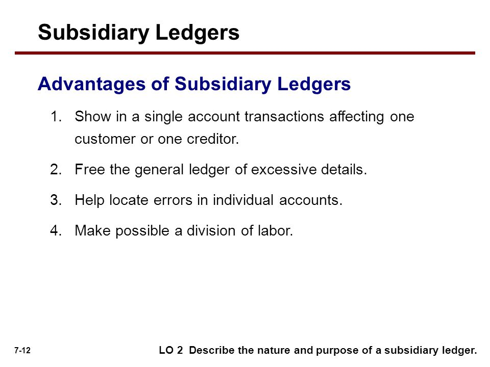Subsidiary Ledgers Advantages of Subsidiary Ledgers