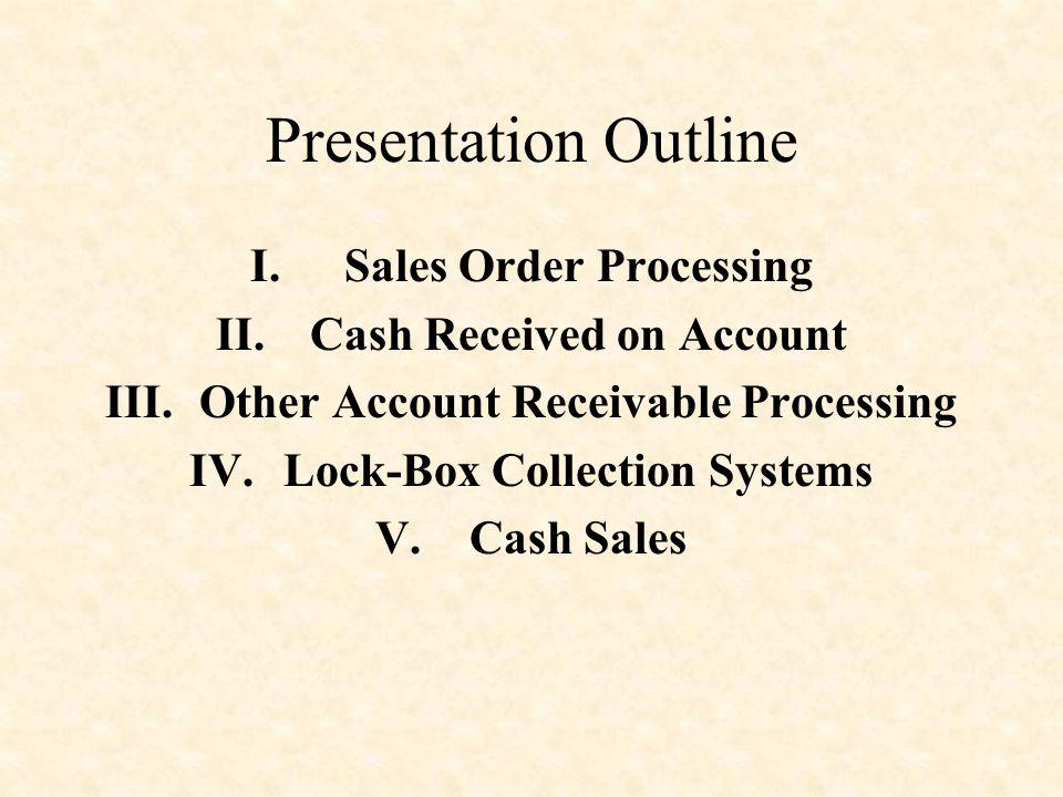 Presentation Outline Sales Order Processing Cash Received on Account