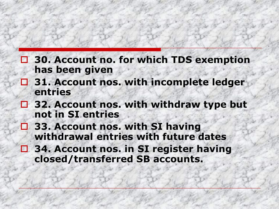 30. Account no. for which TDS exemption has been given