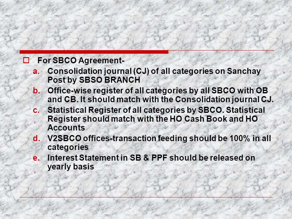 For SBCO Agreement- Consolidation journal (CJ) of all categories on Sanchay Post by SBSO BRANCH.