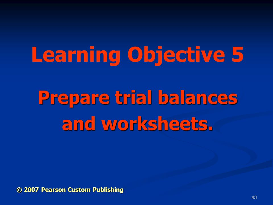 Prepare trial balances and worksheets.