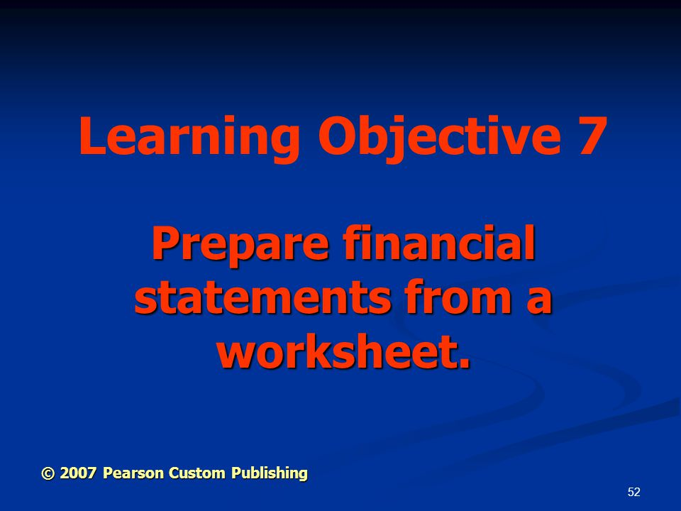 Prepare financial statements from a worksheet.