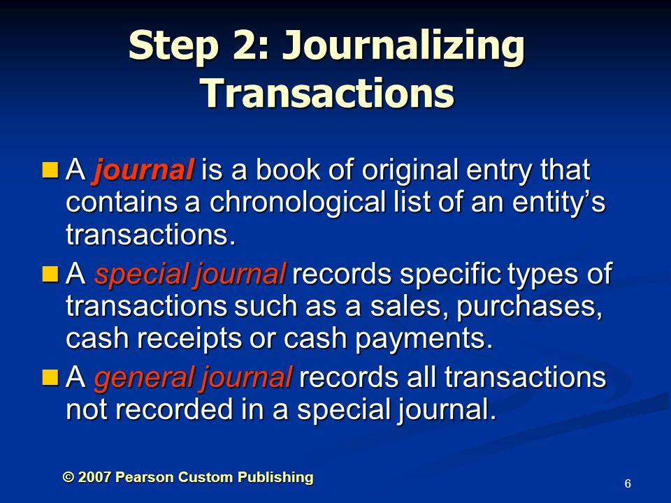 Step 2: Journalizing Transactions