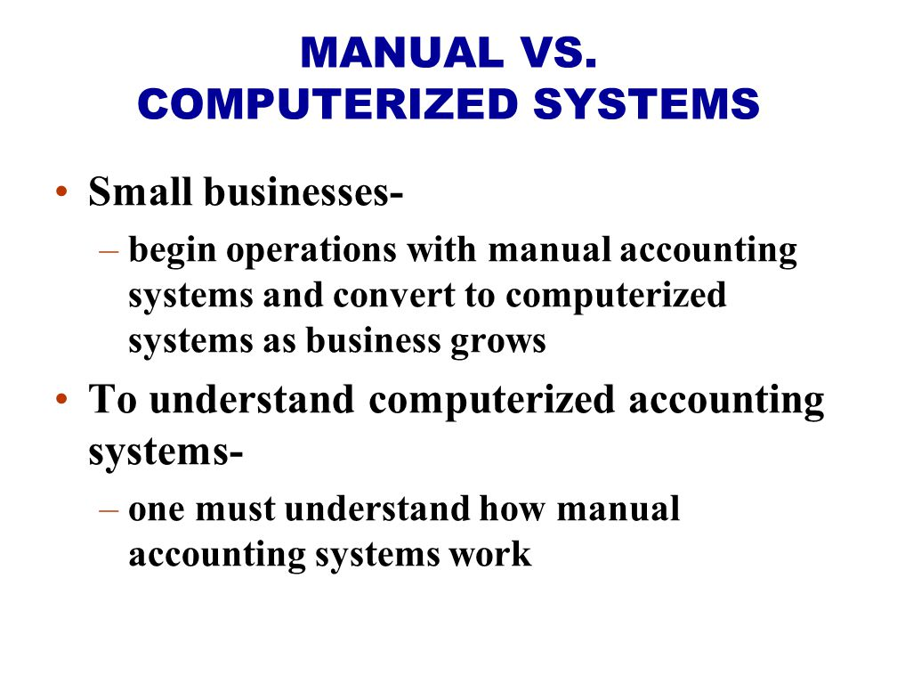 MANUAL VS. COMPUTERIZED SYSTEMS