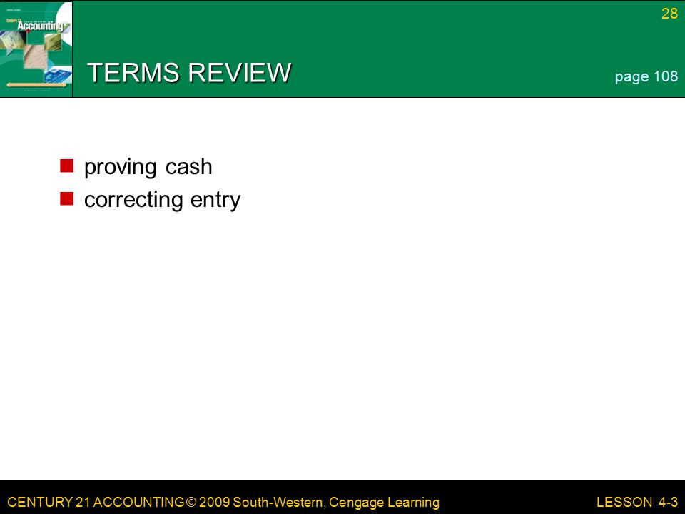 TERMS REVIEW page 108 proving cash correcting entry LESSON 4-3