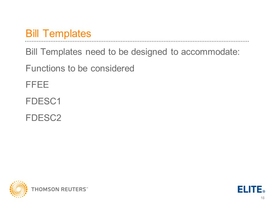 Bill Templates Bill Templates need to be designed to accommodate: Functions to be considered FFEE FDESC1 FDESC2