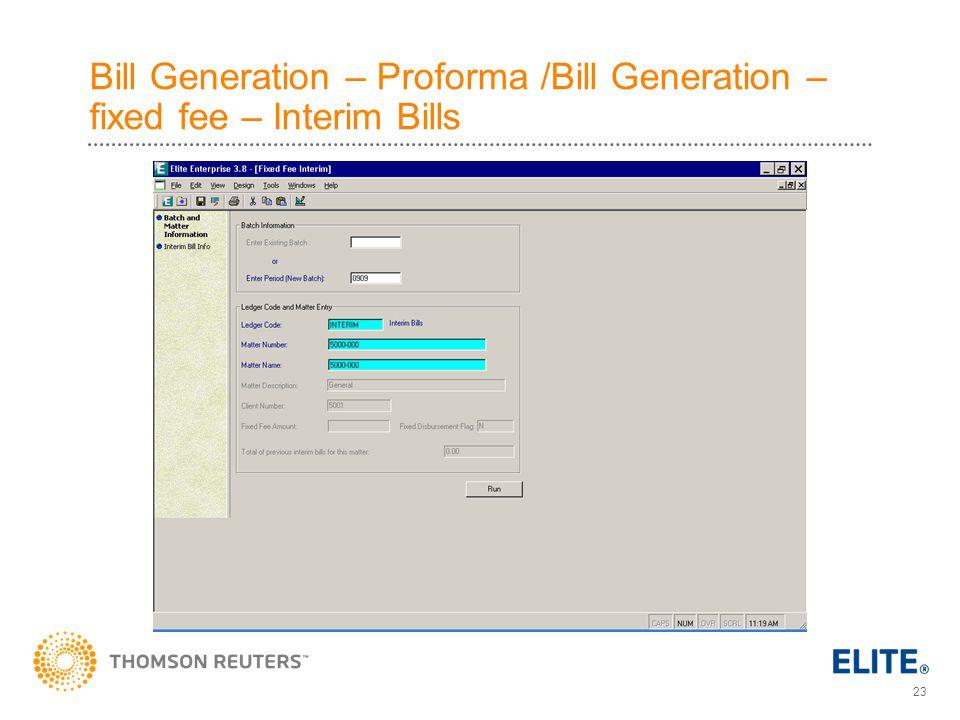 Bill Generation – Proforma /Bill Generation – fixed fee – Interim Bills
