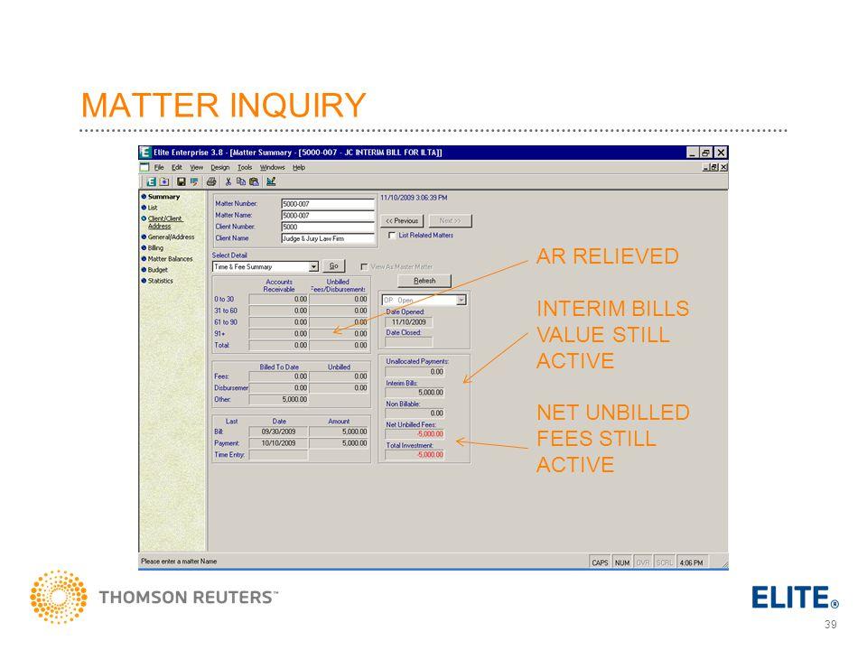 MATTER INQUIRY AR RELIEVED INTERIM BILLS VALUE STILL ACTIVE