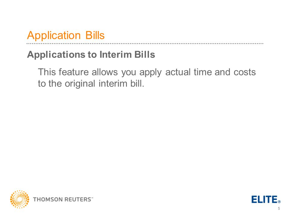Application Bills Applications to Interim Bills This feature allows you apply actual time and costs to the original interim bill.